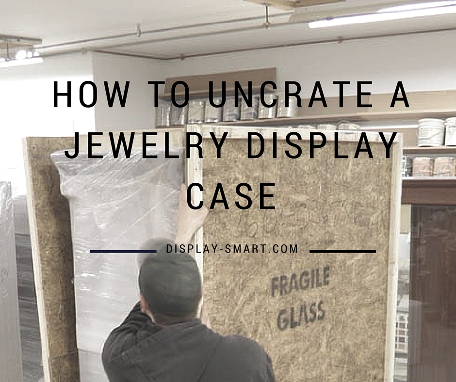 Uncrating Jewelry Display Case Graphic